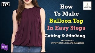How to Make Balloon Top in Easy Steps || Ballloon Top Cutting and Stitching ||