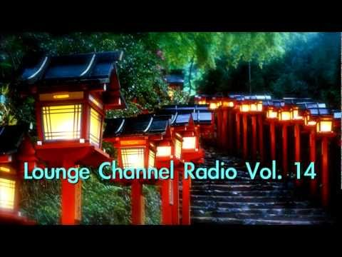 Lounge Channel Volume 14 [Easy Listening, World, Asian, Japanese, Chinese, African Orient Chill Out]