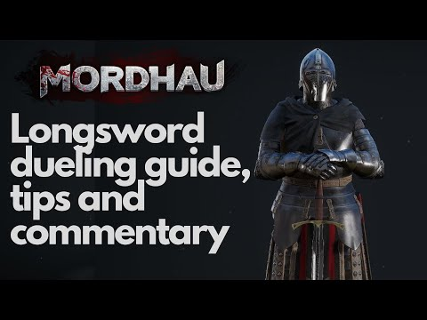 Mordhau! - Longsword Dueling Guide Tips and Commentary