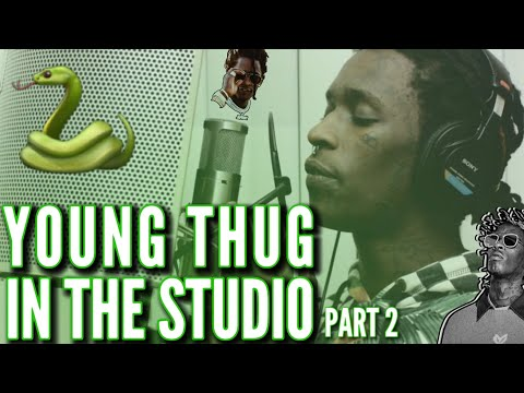 YOUNG THUG IN THE STUDIO [PART 2]