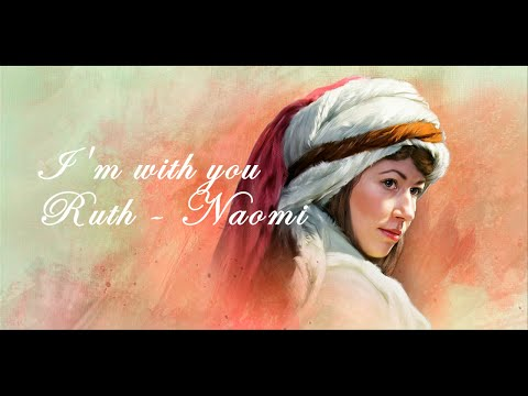 I'm with you (Ruth and Naomi) - Nichole Nordeman - Amy Grant (Lyrics)