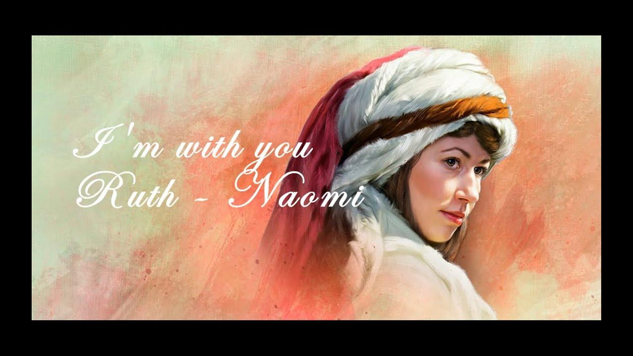 i u0027m with you ruth and naomi nichole nordeman amy grant