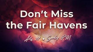 Don't Miss the Fair Havens