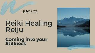 Reiki Healing Reiju - Coming into Stillness