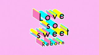 Gambar cover ARASHI - Love so sweet : Reborn [Official Lyric Video]