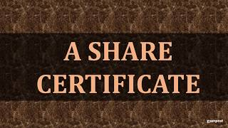 DIFFERENCES BETWEEN A SHARE CERTIFICATE AND A SHARE WARRANT