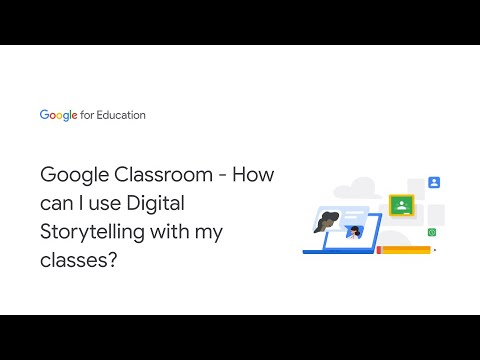 Google Classroom - How can I use Digital Storytelling with my classes?