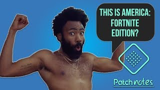 This Is America: Fortnite Edition, New Spyro Gameplay Footage Released | Patch Notes