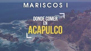 Donde Comer en ACAPULCO   EP. 1 MARISCOS I