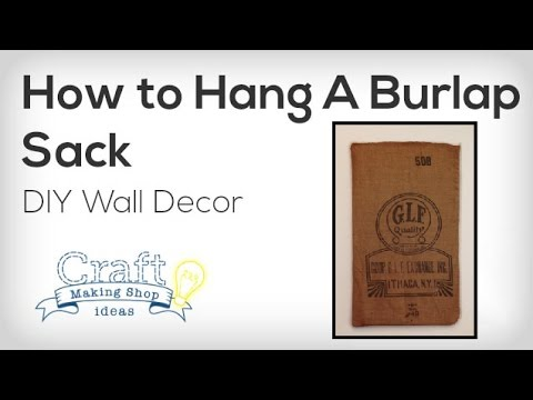 How To Hang A Burlap Sack Diy Home Decor Project