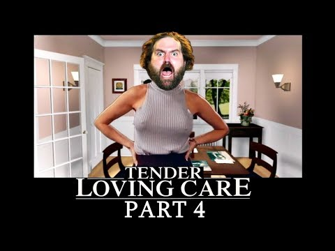 Zeke Plays: Tender Loving Care (part 4)