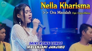 Gambar cover Nella Kharisma - ORA MASALAH   |   Official Video