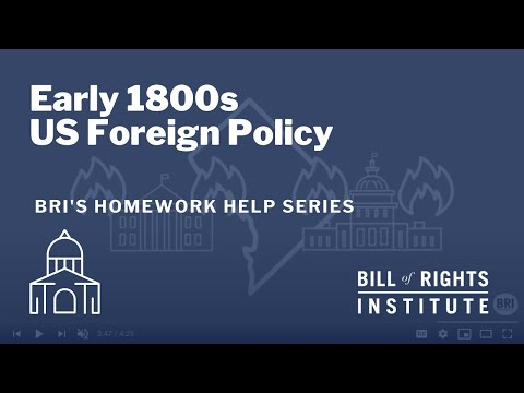 Early 1800s US Foreign Policy | BRI Homework Help