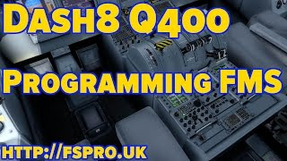Tutorial - Dash8 Q400 - Programming the FMS