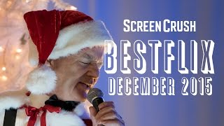 Best of Netflix Instant for December 2015 - Bestflix
