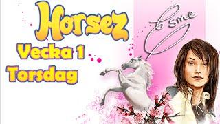 Horsez ~ Vecka 1, Torsdag (Del 4)