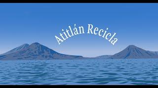 Atitlán Recicla en Guatemala / Atitlán Recycles in Guatemala / Atitlán Recycle au Guatemala