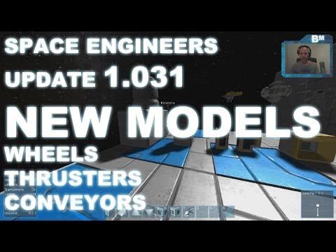 Space Engineers - Update 1.031 - New Thruster, Wheels & Conveyor Models!
