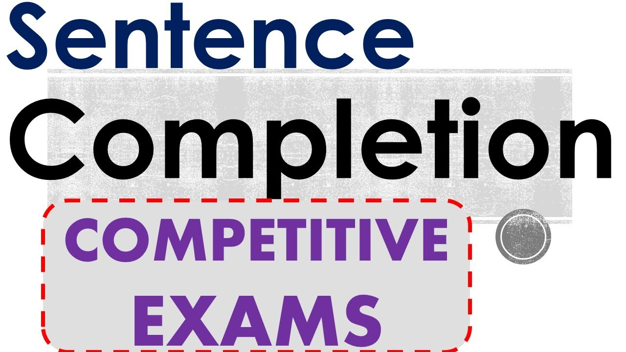 Sentence Completion Tips | 50 solved Questions Examples | English for  Entrance Exams