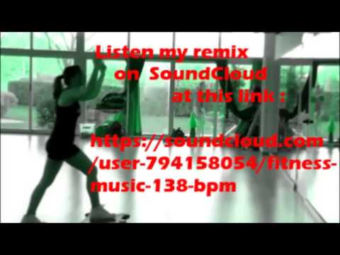 MY ENERGY AND MY FITNESS MUSIC (138 BPM) !