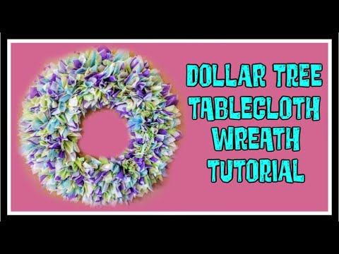 Dollar Tree Tablecloth Wreath Tutorial You - How To Make A Plastic Tablecloth Wreath