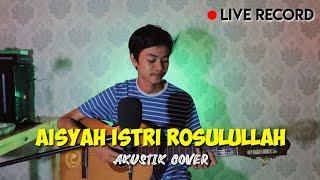 Download lagu AISYAH ISTRI ROSULULLAH (LIRIK)  - AKUSTIK COVER ( LIVE RECORD)