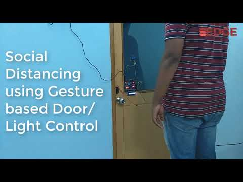 Social Distancing with Gesture based Door/ Light Control using EDGE Artix 7 FPGA kit