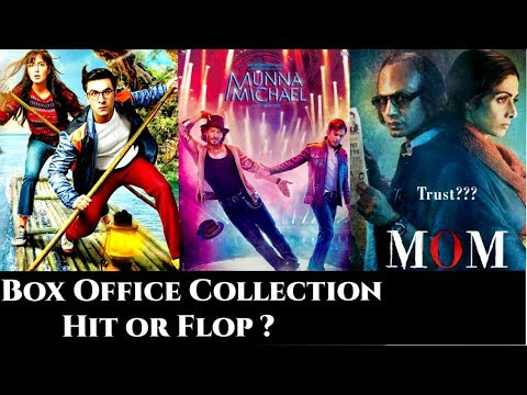 Box Office Collection Hit or Flops Movies (2017) Munna Michael, MOM, Jagga Jasoos,