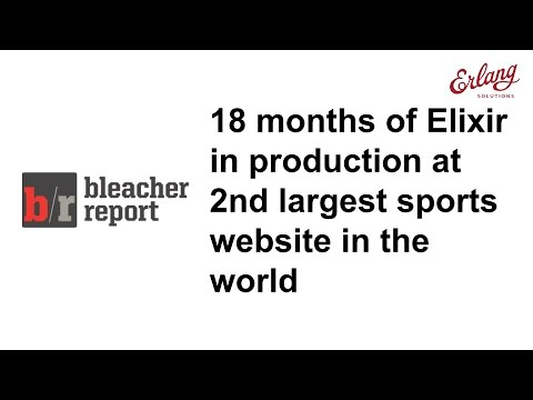 18 Months of Elixir in Production at Bleacher Report
