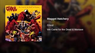 Maggot Hatchery (Maniaxe Album)
