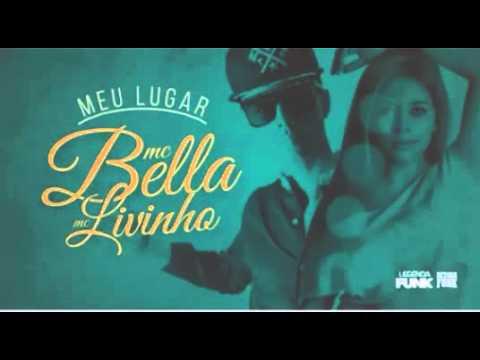 MC Livinho e MC Bella - Meu Lugar ( Stúdio THG )
