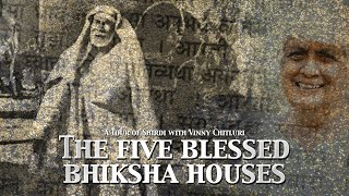 The Five Blessed Bhiksha Houses | A Tour of Shirdi with Vinny Chitluri