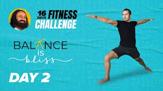 Day 2 of The 16 Day Fitness Challenge | Balance Is Bliss | Gurudev Sri Sri Ravi Shankar