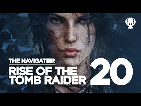 Worst Possible Scenario - Rise of the Tomb Raider EP.20 / The Navigator