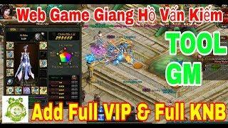 Web Game Private Giang Hồ Vấn Kiếm | TOOL GM Add Full VIP + Full KNB | Nâng Mỏi Tay Không Hết KNB