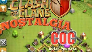 NOSTALGIA GAME PERTAMA YG PERNAH GUE MAININ -CLASH OF CLANS INDONESIA