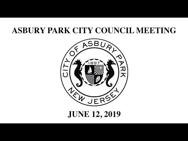 Asbury Park City Council Meeting - June 12, 2019