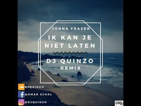 Jonna Fraser - Ik Kan Je Niet Laten (DJ QUINZO REMIX)