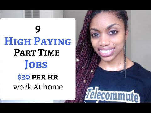 9 Part Time Jobs Paying $30 Per Hour Or More! *Work From Home*