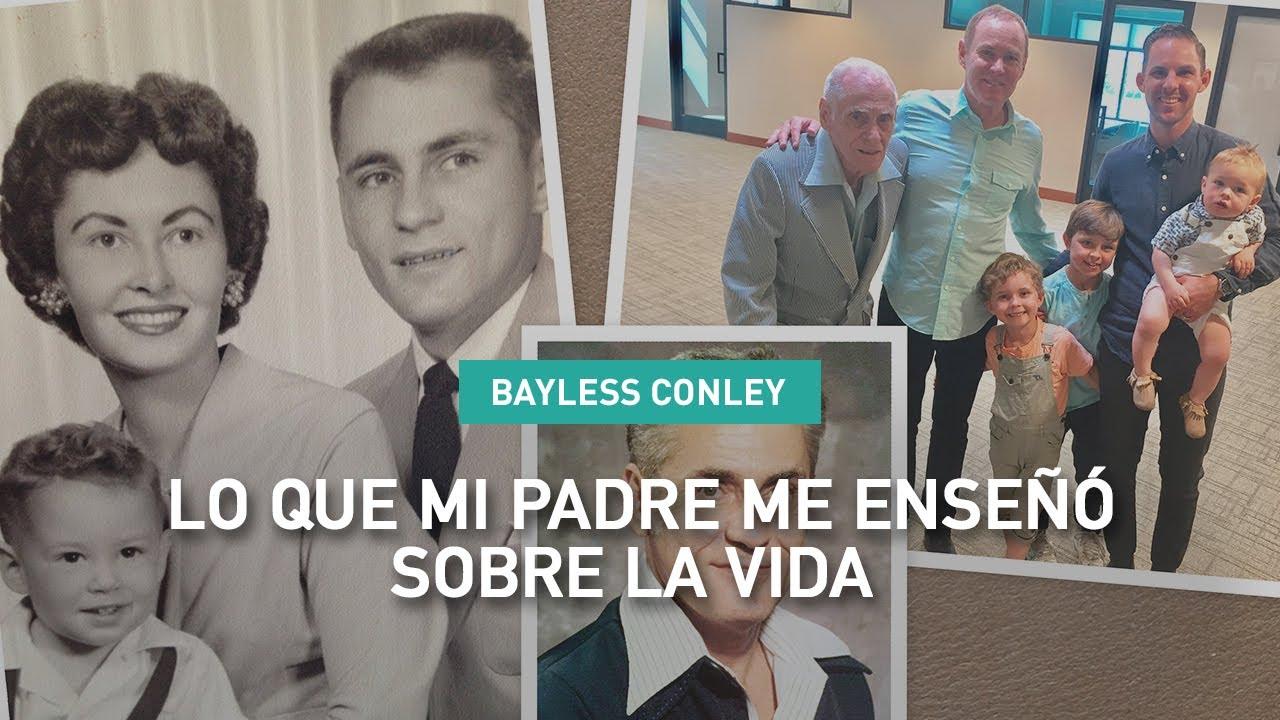 Lo que Mi Padre Me Enseñó Sobre la Vida - Bayless Conley