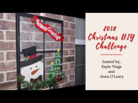 2018 CHRISTMAS DIY CHALLENGE | hosted by, KAYLE VLOGS and ANNA O'LEARY