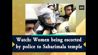 Watch: Women being escorted by police to Sabarimala temple - #Kerala News
