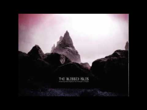 The Blessed Isles - Like I Am Dreaming