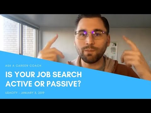 How To Be Active Vs. Passive In Your Job Search
