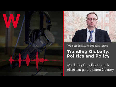 Thumbnail: Mark Blyth on Trending Globally: French election, Comey