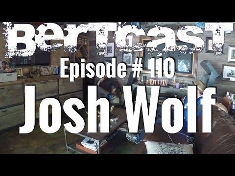 Episode #110 - Josh Wolf & ME