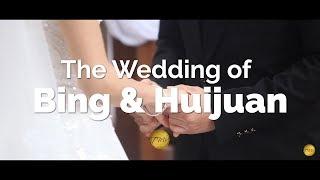 The Wedding of Bing & Huijuan