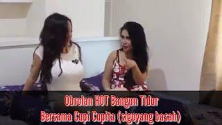 Download Video Obrolan HOT Bangun Tidur Bersama Cupi Cupita (Si Goyang Basah) MP3 3GP MP4