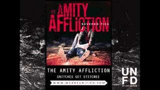 Watch Amity Affliction Snitches Get Stitches video