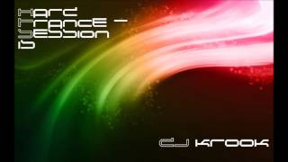 Hard Trance - Session Fifteen ~ DJ Krook